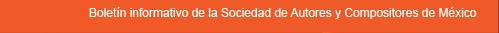 Boletín Informativo de la Sociedad de Autores y Compositores de México